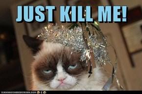 JUST KILL ME!