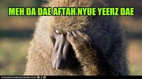 MEH DA DAE AFTAH NYUE YEERZ DAE