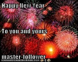 Happy New Year To you and yours master-follower