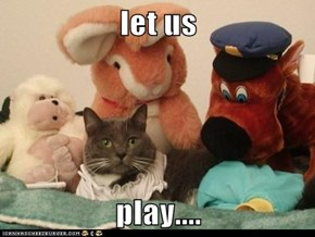 let us  play....