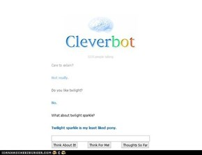 today with cleverbot.