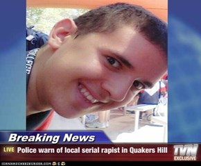 Breaking News - Police warn of local serial rapist in Quakers Hill
