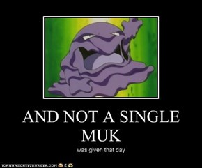 AND NOT A SINGLE MUK