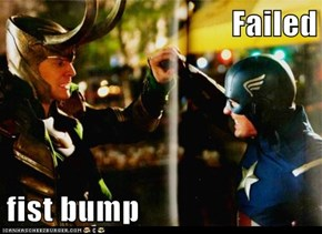 Failed  fist bump