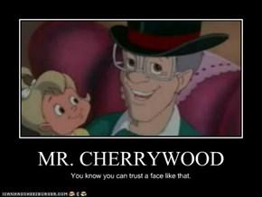 MR. CHERRYWOOD