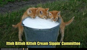 Itteh Bitteh Kitteh Cream Sippin' Committee