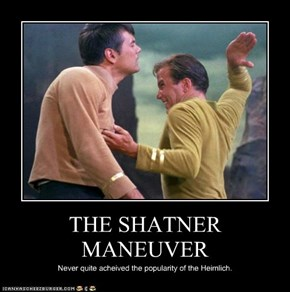 THE SHATNER MANEUVER