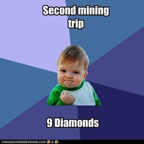 Second mining trip
