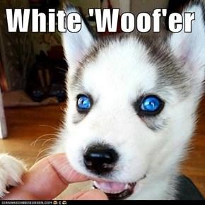 White 'Woof'er