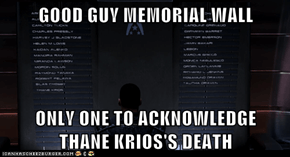 GOOD GUY MEMORIAL WALL  ONLY ONE TO ACKNOWLEDGE       THANE KRIOS'S DEATH