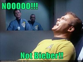 NOOOOO!!!  Not Bieber!!
