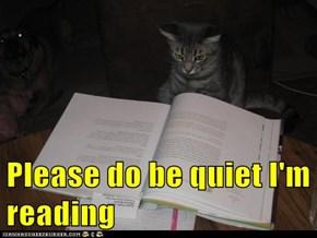 Please do be quiet I'm reading