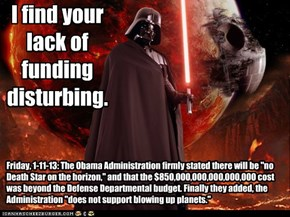 I find your lack of funding disturbing.