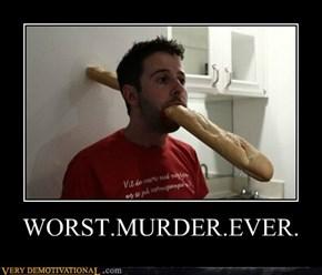 WORST.MURDER.EVER.