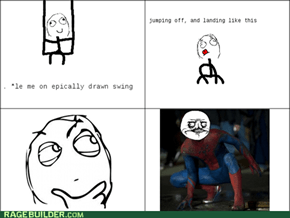 Spiderman. Oh yes.