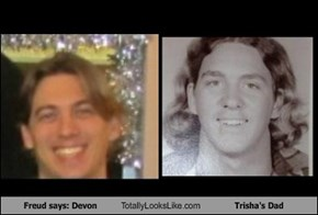 Freud says: Devon Totally Looks Like Trisha's Dad