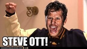 STEVE HOLT!