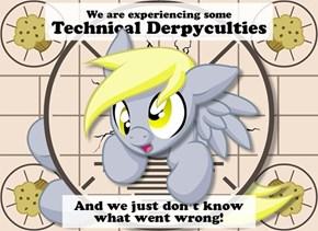 Technical Derpyculties