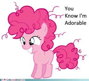 We know Pinkie...