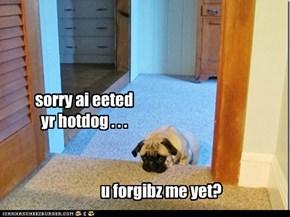 sorry ai eeted yr hotdog . . .