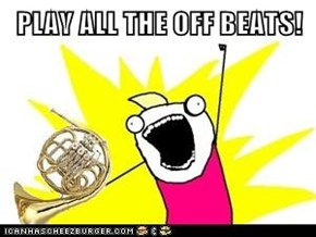 PLAY ALL THE OFF BEATS!