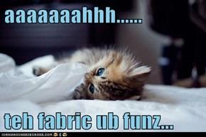 aaaaaaahhh......  teh fabric ub funz...