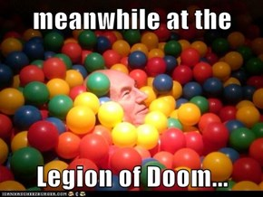 meanwhile at the  Legion of Doom...