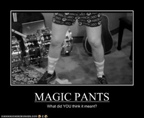 MAGIC PANTS