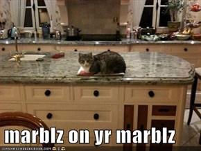 marblz on yr marblz