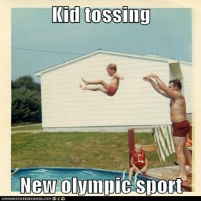 Kid tossing  New olympic sport