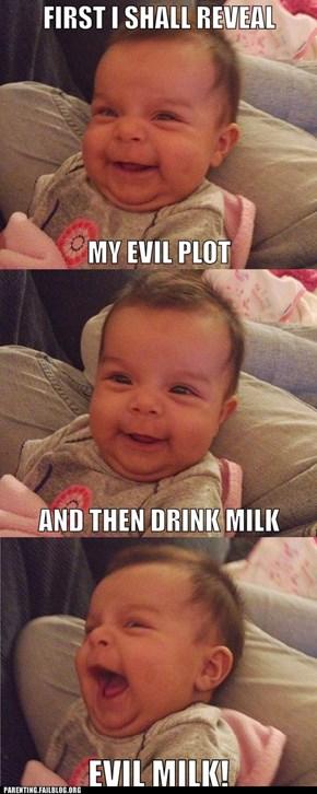 Diabolical Milk!