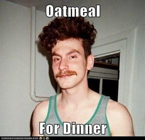 Oatmeal  For Dinner