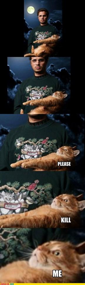 That Poor Cat...
