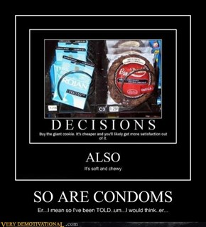 SO ARE CONDOMS