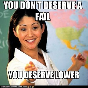 YOU DON'T DESERVE A FAIL