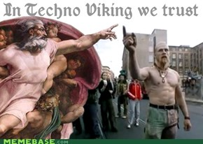 In Techno Viking we trust