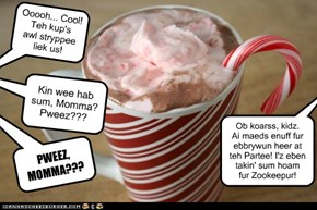 "KKPS Winter SPLORTZ Afetr Partee 2013: Cuddles invites everyone to join her and the cubs in a cup (or five, who can stop at one?) of her famous ""Tiger Stripe"" Hot Cocoa with homemade peppermint whippy cream. Bottumz Up!!"
