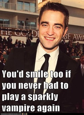 You'd smile too if you never had to play a sparkly vampire again