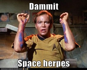 Dammit  Space herpes