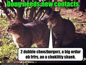 Doug needs new contacts.