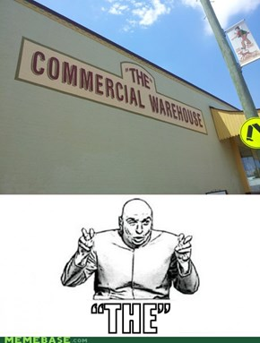 "We shall call it ""The"" Commercial Warehouse!"