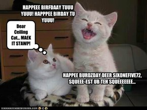 Maybe we should leave the singing to the professionals! Happy (slightly belated) Birthday!