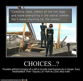 CHOICES...?