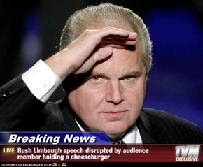 Breaking News - Rush Limbaugh speech disrupted by audience member holding a cheeseburger