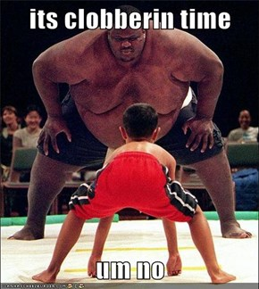 its clobberin time  um no
