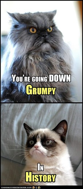 You're going DOWN, Grumpy!
