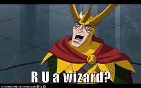 R U a wizard?
