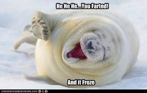He He He....You Farted!