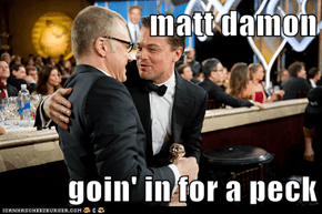 matt damon  goin' in for a peck