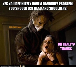 DANDRUFF?